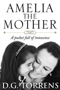 Amelia The Mother by D. G. Torrens