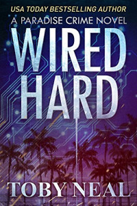 Wired Hard by Toby Neal