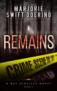 Remains by Marjorie Doering