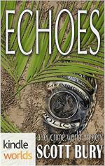 Echoes by Scott Bury