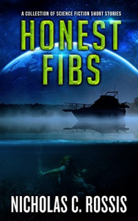 Honest Fibs by Nicholas C. Rossis