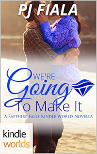 We're Going to Make it by PJ Fiala