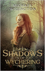 The Shadows of Wychering by Michael Wigington