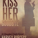Daily Review: Kiss Her Goodbye by Harvey Burgess