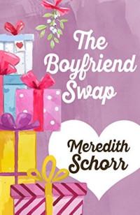 The Boyfriend Swap by Meredith Schorr