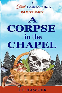 Featured Selection: A Corpse in the Chapel by J.B. Hawker