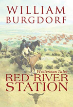Featured Selection: Red River Station by William Burgdorf