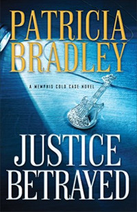 Featured Selection: Justice Betrayed by Patricia Bradley