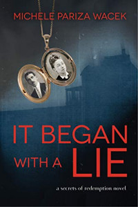 Featured Selection: It Began with a Lie by Michele Pariza Wacek