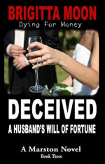 Featured Selection: Deceived: A Husband's Will of Fortune by Brigitta Moon