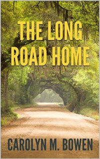 Featured Selection: The Long Road Home by Carolyn M. Bowen