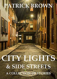 Featured Selection: City Lights and Side Streets by Patrick Brown