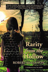 Featured Selection: Rarity from the Hollow by Robert Eggleton