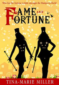 Featured Selection: Fame and Fortune by Tina-Marie Miller