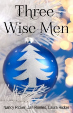 Featured Selection: Three Wise Men by Nancy Ricker, Jan Romes, Laura Ricker