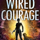 Tuesday Sampler: Wired Courage by Toby Neal