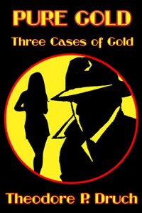 Featured Selection: Pure Gold by Theodore P. Druch