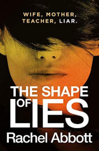 Featured: The Shape of Lies by Rachel Abbott