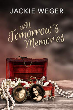 Featured: All Tomorrow's Memories by Jackie Weger