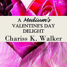 Daily Review: A Medium's Valentine's Day Delight by Chariss K. Walker