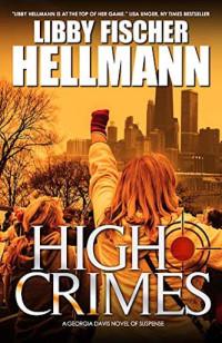 Featured: High Crimes by Libby Fischer Hellmann