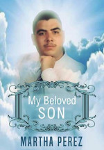 Featured: My Beloved Son by Martha Perez