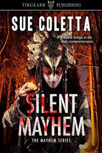 Featured: Silent Mayhem by Sue Coletta