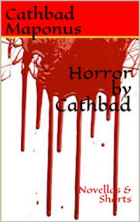 Featured: Horror by Cathbad: Novellas and Shorts from Cathbad Maponus
