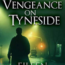 Daily Review: Vengeance at Tyneside by Eileen Thornton