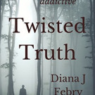 Daily Review: Twisted Truth by Diana J Febry