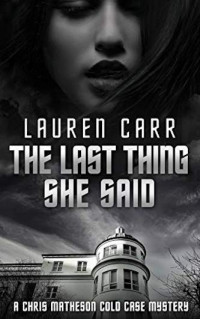 Featured: The Last Thing She Said by Lauren Carr