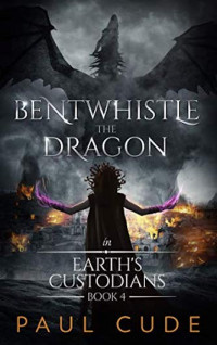 Featured: Bentwhistle the Dragon in Earth's Custodians by Paul Cude