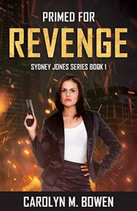 Featured: Primed for Revenge by Carolyn Bowen