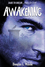 Featured: Awakening by Douglas L. Wilson