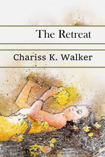 Featured: The Retreat by Chariss K. Walker