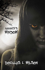 Featured: Affinity's Window by Douglas L. Wilson
