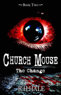 Featured: Church Mouse: The Change by R. H. Hale