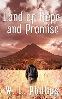Featured: Land of Hope and Promise by W. L. Phillips