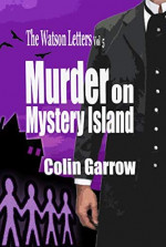 Featured: The Watson Letters: Murder on Mystery Island by Colin Garrow