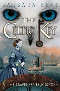 Featured: The Celtic Key by Barbara Best