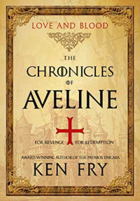 Featured: Chronicles of Aveline: Love and Blood by Ken Fry