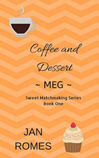 Featured: Coffee and Dessert: Meg by Jan Romes