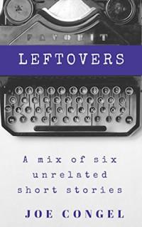 Featured: Leftovers by Joe Congel