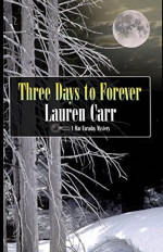 Featured: Three Days to Forever by Lauren Carr