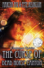 Featured: The Curse of Dead Horse Canyon by Marcha Fox and Pete Risingsun
